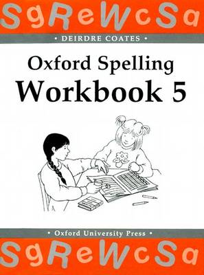 Oxford Spelling Workbooks: Workbook 5 by Deirdre Coates