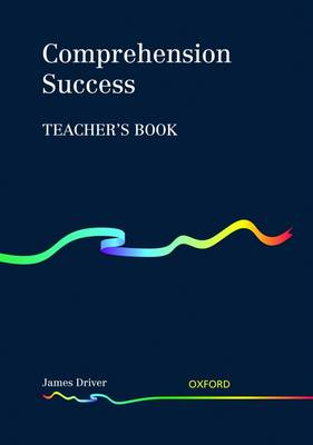Comprehension Success: Teacher's Book by James Driver