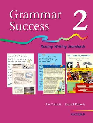 Grammar Success: Level 2: Pupil's Book 2 Pupil's Book Raising Writing Standards by Pie Corbett, Rachel Roberts