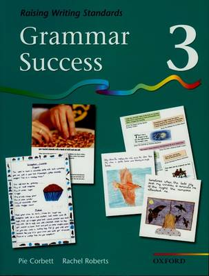 Grammar Success: Level 3: Pupil's Book 3 by Pie Corbett, Rachel Roberts
