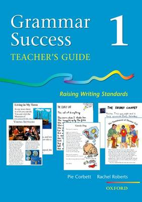 Grammar Success: Level 1: Teacher's Guide 1 Raising Writing Standards by Pie Corbett, Rachel Roberts