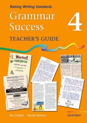 Grammar Success: Level 4: Teacher's Guide 4 by Pie Corbett, Rachel Roberts