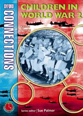 Oxford Connections: Year 4: Children in World War 2 History - Pupil Book by Kenna Bourke