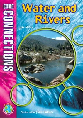 Oxford Connections: Year 5: Water and Rivers Geography - Pupil Book by Elizabeth Miles
