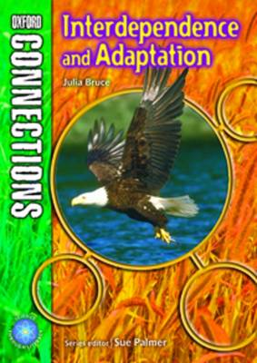 Oxford Connections: Year 6: Interdependence and Adaptation Science - Pupil Book by Julia Bruce