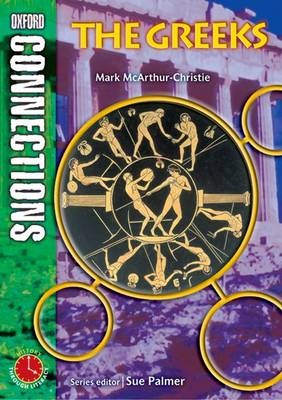 Oxford Connections: Year 6: The Greeks History - Pupil Book by Mark McArthur-Christie