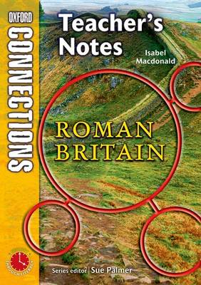 Oxford Connections: Year 3: The Romans; History - Teacher's Notes by Isabel Macdonald