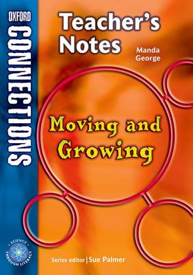 Oxford Connections: Year 4: Moving and Growing; Science - Teacher's Notes by Manda George