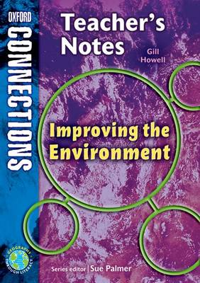 Oxford Connections: Year 4: Improving the Environment; Geography - Teacher's Notes by Gill Howell