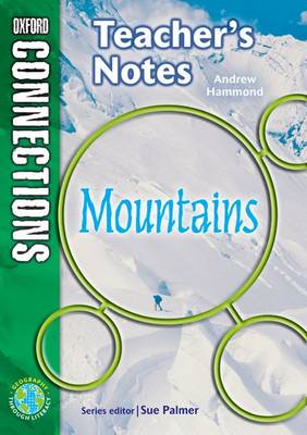 Oxford Connections: Year 6: Mountains: Geography - Teacher's Notes by Andrew Hammond