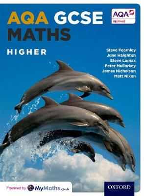 AQA GCSE Maths Higher Student Book by Stephen Fearnley, June Haighton, Steven Lomax, Peter Mullarkey
