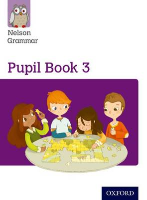 Nelson Grammar: Pupil Book 3 (Year 3/P4) Pack of 15 by Wendy Wren