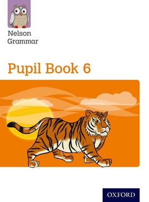 Nelson Grammar: Pupil Book 6 (Year 6/P7) Pack of 15 by Wendy Wren