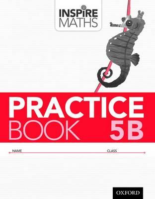 Inspire Maths: Practice Book 5B by Fong Ho Kheong, Chelvi Ramakrishnan, Gan Kee Soon