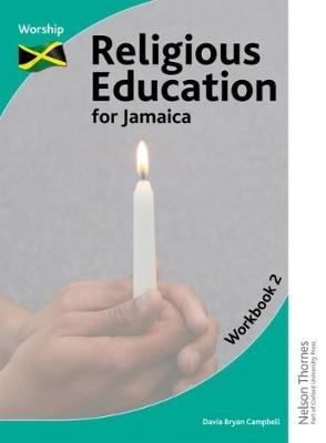 Religious Education for Jamaica Workbook 2 Worship by Grace Peart, Davia Bryan Campbell