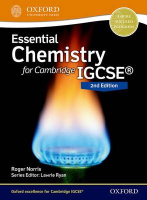 Essential Chemistry for Cambridge Igcse(R) 2nd Edition Print Student Book by Roger Norris