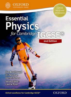 Essential Physics for Cambridge Igcse(R) 2nd Edition Print Student Book by Jim (Head of Physics, Wigan College of Technology) Breithaupt, Viv Newman