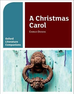 A Oxford Literature Companions: A Christmas Carol by Carmel Waldron, Peter Buckroyd