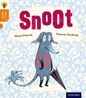 Oxford Reading Tree Story Sparks: Oxford Level 6: Snoot by Simon Puttock