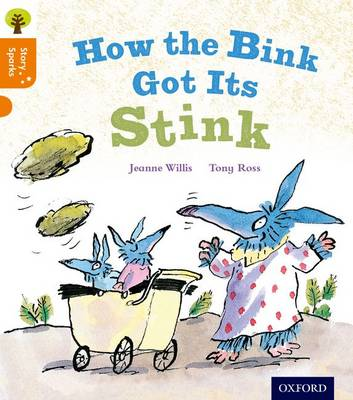 Oxford Reading Tree Story Sparks: Oxford Level 6: How the Bink Got its Stink by Jeanne Willis