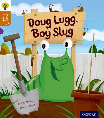 Oxford Reading Tree Story Sparks: Oxford Level 8: Doug Lugg, Boy Slug by Peter Bently