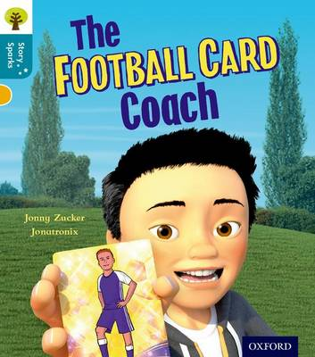 Oxford Reading Tree Story Sparks: Oxford Level 9: The Football Card Coach by Jonny Zucker