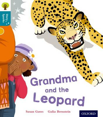 Oxford Reading Tree Story Sparks: Oxford Level 9: Grandma and the Leopard by Susan Gates
