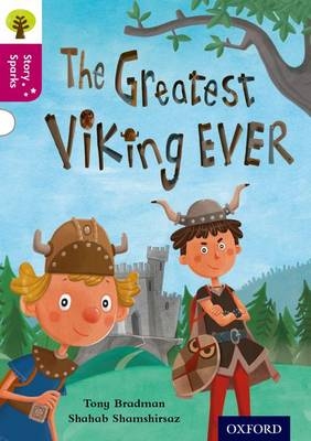 Oxford Reading Tree Story Sparks: Oxford Level 10: The Greatest Viking Ever by Tony Bradman