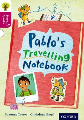 Oxford Reading Tree Story Sparks: Oxford Level 10: Pablo's Travelling Notebook by Suzanne Torres