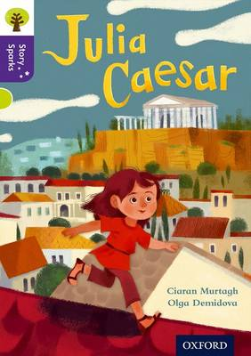 Oxford Reading Tree Story Sparks: Oxford Level 11: Julia Caesar by Ciaran Murtagh