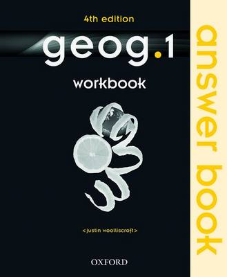 Geog.1 Workbook Answer Book by Justin Woolliscroft