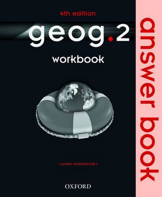 Geog.2 Workbook Answer Book by Justin Woolliscroft