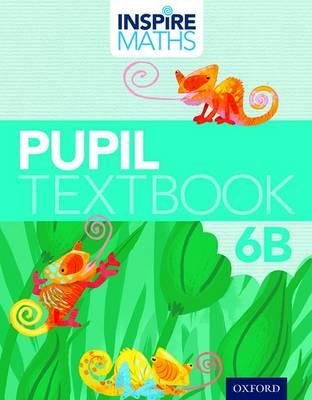 Inspire Maths: Pupil Book 6B by Fong Ho Kheong, Gan Kee Soon, Chelvi Ramakrishnan