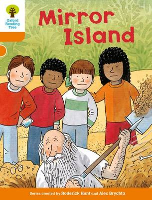 Oxford Reading Tree Biff Chip and Kipper Stories: Level 6 More Stories A: Mirror Island by Roderick Hunt