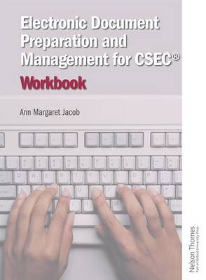 Electronic Document Preparation and Management for CSEC Workbook by Ann-Margaret Jacob