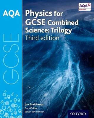 AQA GCSE Physics for Combined Science (Trilogy) Student Book by Jim Breithaupt