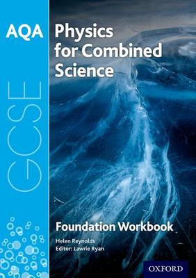 AQA GCSE Physics for Combined Science (Trilogy) Workbook: Foundation by Helen Reynolds