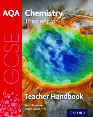 AQA GCSE Chemistry Teacher Handbook by Sam Holyman