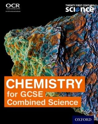 Twenty First Century Science Chemistry for GCSE Combined Science Student Book by Neil Ingram, Alistair Moore, Gary Skinner, Mark Winterbottom