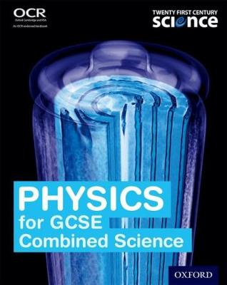 Twenty First Century Science: Physics for GCSE Combined Science Student Book by Robin Millar, John Miller, Helen Reynolds, Elizabeth Swinbank