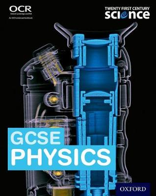 Twenty First Century Science: GCSE Physics Student Book by Robin Millar, John Miller, Helen Reynolds, Elizabeth Swinbank