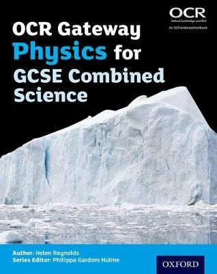 OCR Gateway Physics for GCSE Combined Science Student Book by Helen Reynolds