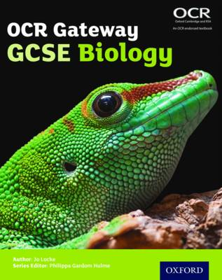 OCR Gateway GCSE Biology Student Book by Jo Locke