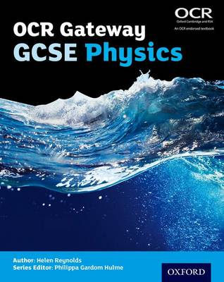 OCR Gateway GCSE Physics Student Book by Helen Reynolds