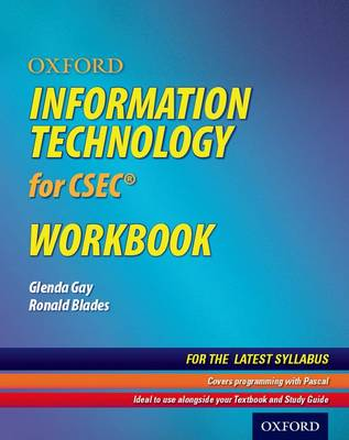 Oxford Information Technology for CSEC Workbook by Glenda Gay, Ronald Blades