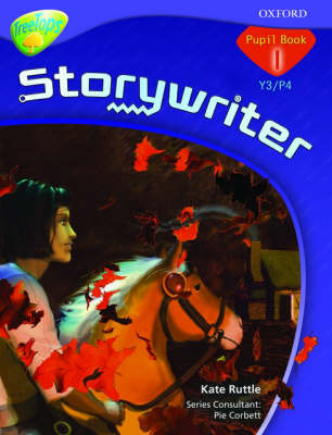Oxford Reading Tree: Y3/P4: TreeTops Storywriter 1: Pupil Book by Kate Ruttle, Pie Corbett