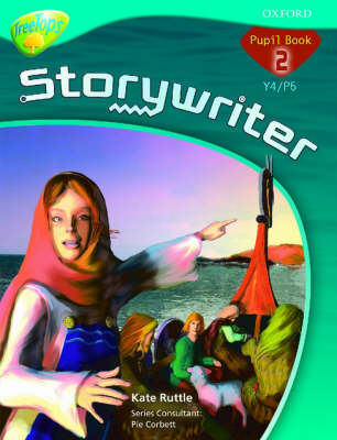 Oxford Reading Tree: Y4/P5: Treetops Storywriter 2: Pupil Book by Kate Ruttle, Pie Corbett