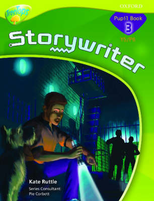 Oxford Reading Tree: Y5/P6: TreeTops Storywriter 3: Pupil Book by Kate Ruttle, Pie Corbett