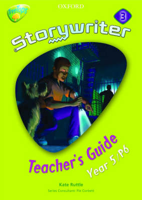 Oxford Reading Tree: Y5: Treetops Storywriter 3: Fiction Teacher's Guide by Kate Ruttle, Pie Corbett