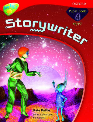Oxford Reading Tree: Y6/P7: TreeTops Storywriter 4: Pupil Book by Kate Ruttle, Pie Corbett